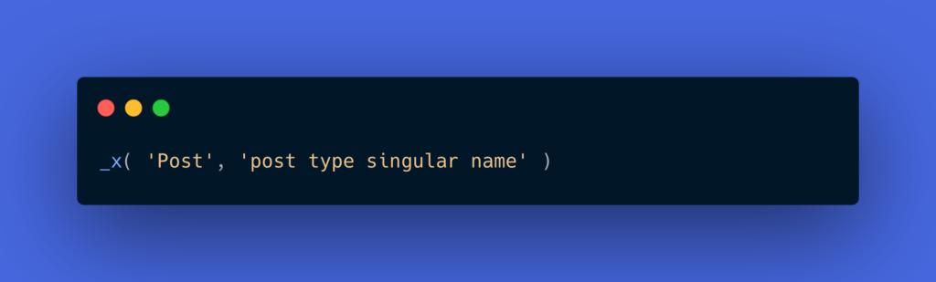 _x( 'Post', 'post type singular name' )